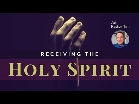 Receiving the Holy Spirit - Ask Pastor Tim