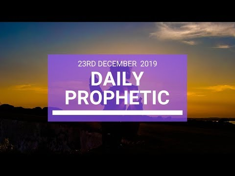 Daily Prophetic 23 December 3 of 4