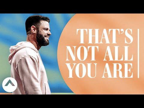 Thats Not All You Are  Pastor Steven Furtick  Elevation Church
