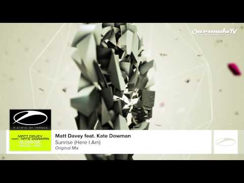 Matt Davey feat Kate Dowman - Sunrise (Here I Am) (Original Mix) - UCalCDSmZAYD73tqVZ4l8yJg
