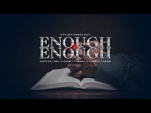 ENOUGH IS ENOUGH SERVICE  19, SEPT.  2021 FAITH TABERNACLE