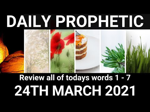 Daily Prophetic 24 March 2021 All Words