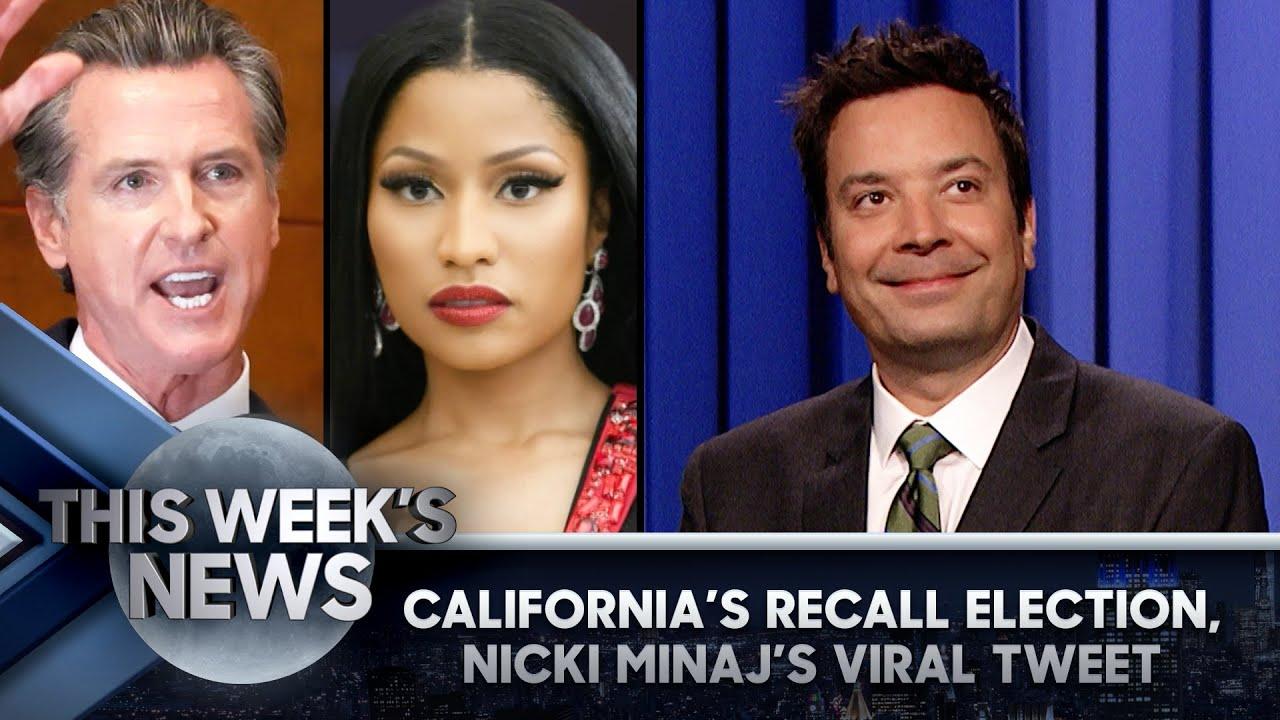 California's Recall Election, Nicki Minaj's Viral Vaccine Tweet: This Week's News | The Tonight Show
