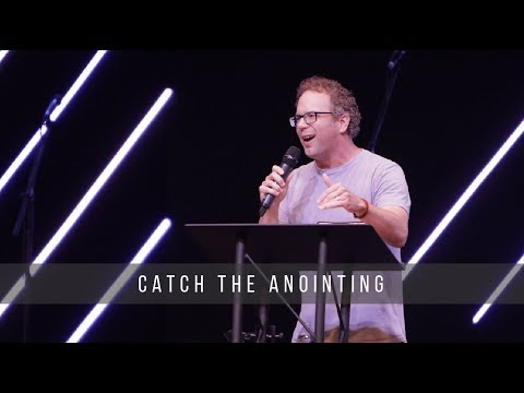 Catching the Anointing