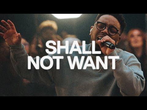 Shall Not Want  Elevation Worship & Maverick City