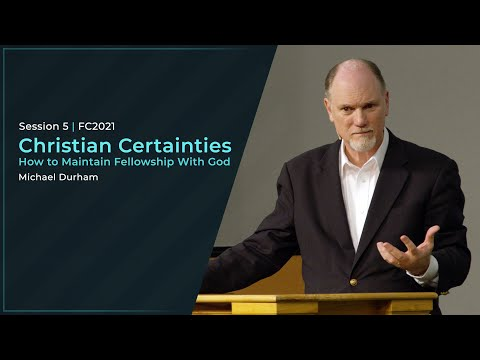 Christian Certainties: How to Maintain Fellowship With God - Michael Durham