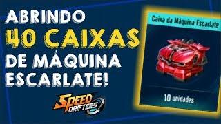 ABRINDO 40 CAIXAS DE MÁQUINA ESCARLATE NO SPEED DRIFTERS - FENIX TV