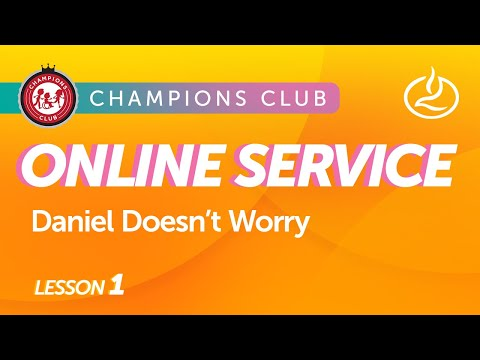Champions Club Online Service  Week 1