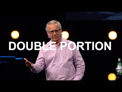 Double Portion  Bill Johnson  Bethel Church