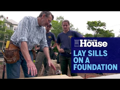 How to Lay Sills on a Foundation | This Old House - UCUtWNBWbFL9We-cdXkiAuJA
