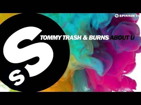 Tommy Trash & Burns - About U (Available January 5) - UCpDJl2EmP7Oh90Vylx0dZtA