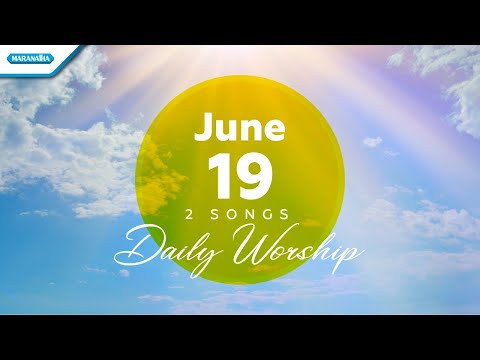 June 19  Yesus NamaMu Indah - MujizatMu Tetap Ada // Daily Worship