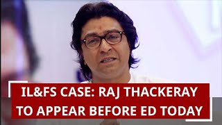 IL&FS case: Raj Thackeray to appear before ED today