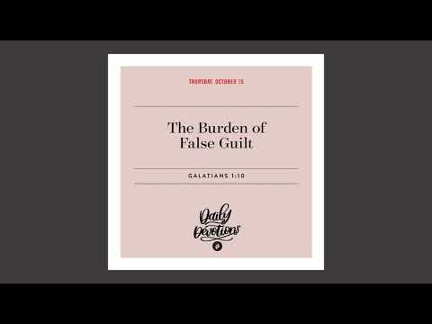The Burden of False Guilt  Daily Devotional