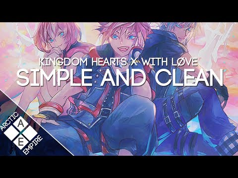 Kingdom Hearts - Simple And Clean (With Løve Remix) | Future Bass - UCpEYMEafq3FsKCQXNliFY9A