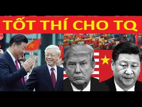 Chiến tranh thương mại: VN sẽ là nơi để TQ tuồn hàng sang Mỹ