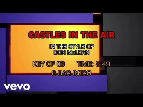 Don McLean - Castles In The Air (Karaoke) - UCQHthJbbEt6osR39NsST13g