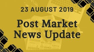 Post Market News Update: 23-Aug-2019|Amazon acquires Future Retail|Nifty|Crude Oil|Currency|STT