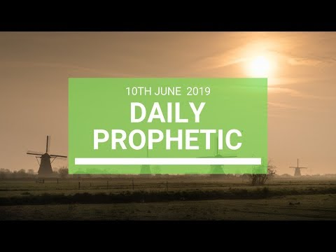 Daily Prophetic 10 June 2019   Word 4