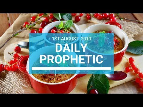 Daily Prophetic 1 August 2019 Word 1