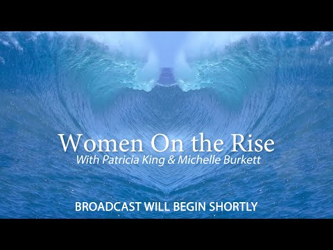 Prophetic Insights For The Head Of The Year // Women On The Rise // Patricia King & Michelle Burkett
