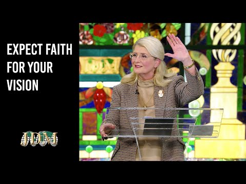 Expect Faith For Your Vision  Cathy Duplantis