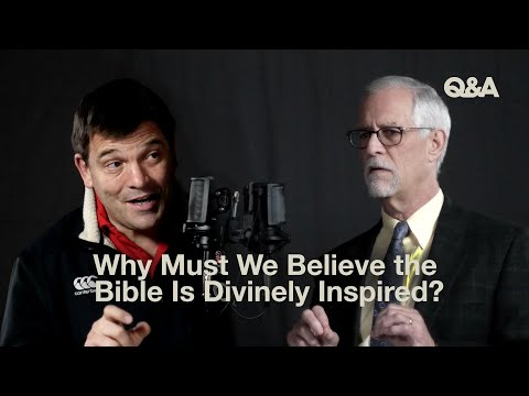 Rico Tice & Scott Oliphint  Why Should We Believe the Bible Is Divinely Inspired  TGC Q&A
