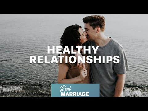 Healthy Relationships  The Real Marriage Podcast  Mark and Grace Driscoll