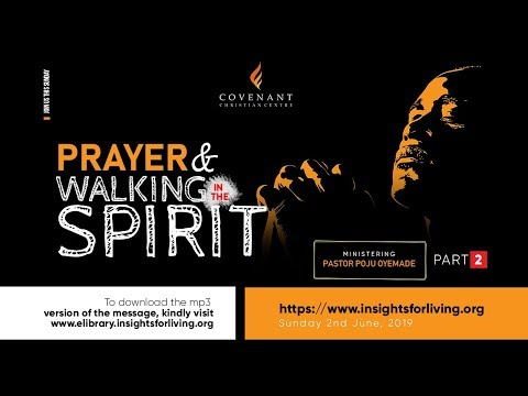 Prayer & Walking in the Spirit by Pastor Poju Oyemade  #C3Services