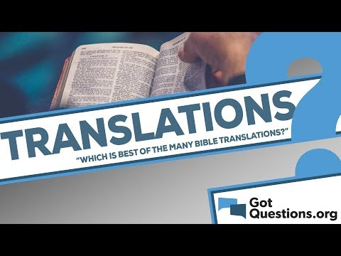Why are there so many Bible translations, and which is the best?