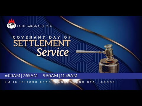 COVENANT DAY OF SETTLEMENT SERVICE   29, NOV. 2020  FAITH TABERNACLE OTA