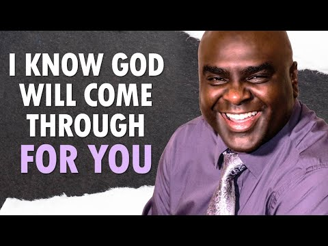 I Know God Will COME THROUGH for YOU - Morning Prayer