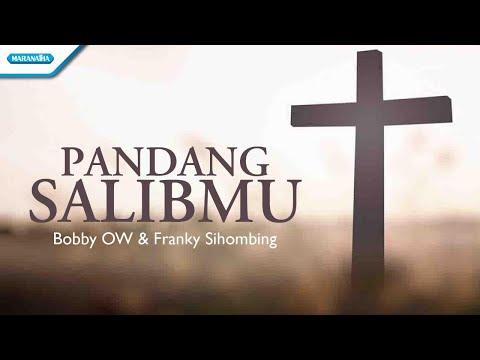 Pandang SalibMu - Bobby O W & Franky Sihombing (with lyric)