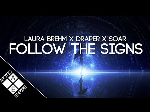 Laura Brehm & Draper - Follow The Signs (Soar Remix) | Melodic Dubstep - UCpEYMEafq3FsKCQXNliFY9A