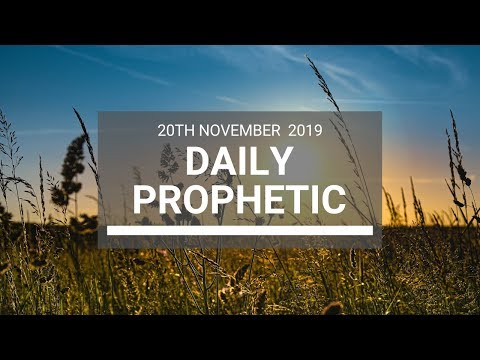 Daily Prophetic 20 November Word 7