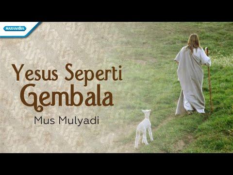 Mus Mulyadi - Yesus seperti gembala