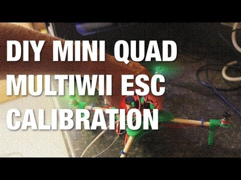 DIY Mini Quad MultiWii ESC Calibration - UCBZpYbswWtBhCImIP9uKZbA