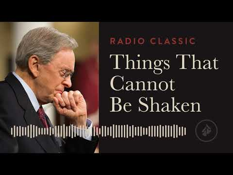 Things That Cannot Be Shaken  Radio Classic  Dr. Charles Stanley