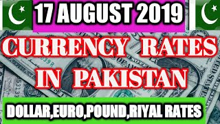 Today Currency Exchange Rates In Pakistan Dollar, Euro, Pound, Riyal Rates  || 17 -AUGUST- 19