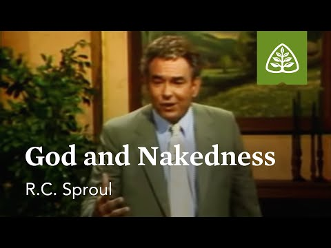 God and Nakedness: The Intimate Marriage with R.C. Sproul