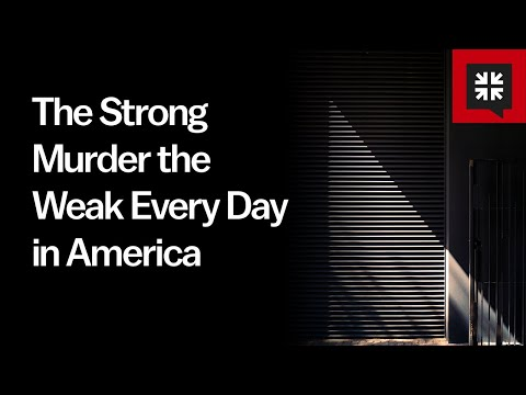 The Strong Murder the Weak Every Day in America // Ask Pastor John