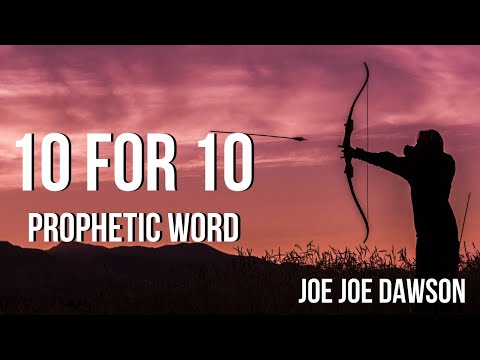 10 for 10  Prophetic Word Dec 2019  Joe Joe Dawson