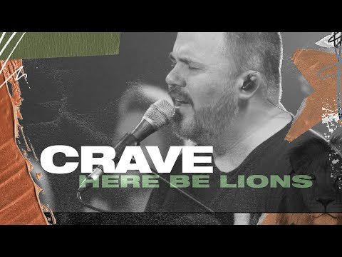 Crave - Here Be Lions (Official Live Video)