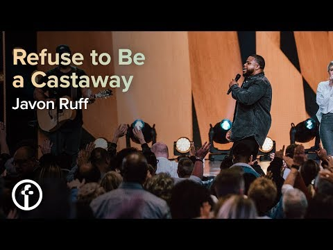 Refuse to Be a Castaway  Pastor Javon Ruff