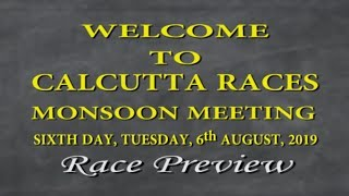 Calcutta Race Preview of 6th Aug 2019