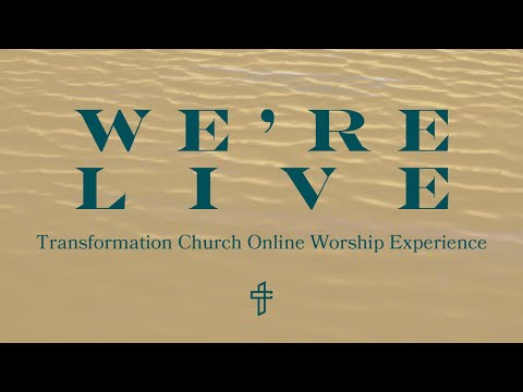 Join us LIVE for Transformation Church's Sunday Experience