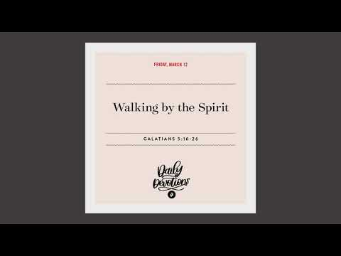 Walking by the Spirit  Daily Devotional