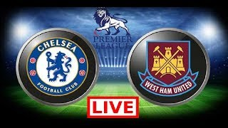 Chelsea vs West Ham United LIVE STREAM