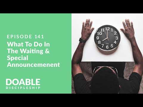 E141 What To Do In The Waiting