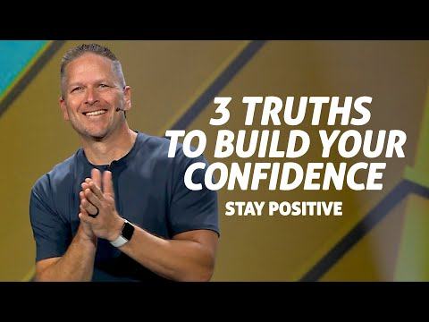 3 Truths to Build Your Confidence: Stay Positive